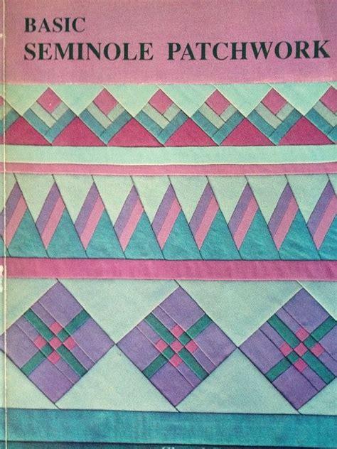 Seminole Patchwork Designs - 136 best seminole images on seminole patchwork