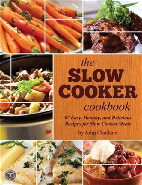 a z cooker cookbook easy and healthy cooker recipes for any level books the cooker cookbook 87 easy healthy and delicious