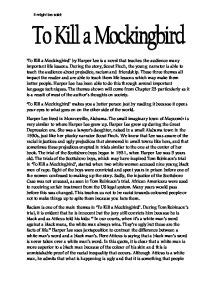An Essay On To Kill A Mockingbird by To Kill A Mockingbird By Is A Novel That Teaches The Audience Many Important