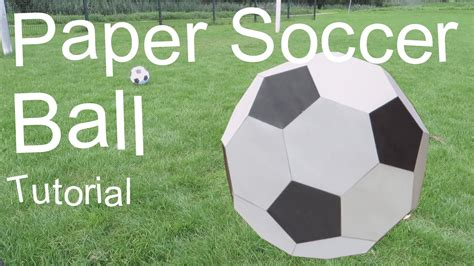 How To Make A 3d Football Out Of Paper - paper soccer tutorial