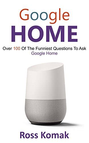 100 what is the most googled question what you need pdf google home over 100 of the funniest questions to
