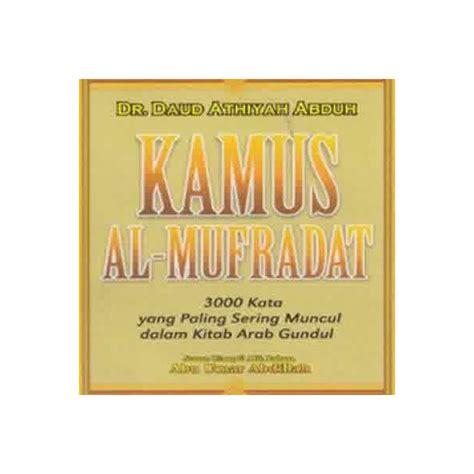 Buku Kitab Api Sejarah 2 buku kamus al mufradat 3000 kata yang sering muncul dalam