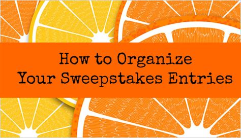 Sweepstakes Entries Online - how to organize your sweepstakes entries