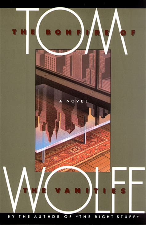 Tom Wolfe The Bonfire Of The Vanities by The Bonfire Of The Vanities Covering Tom Wolfe