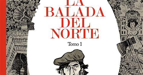 la balada del norte 2 libro de texto para leer en linea la espina roja astiberri publica quot la balada del norte quot la revoluci 211 n de asturias de 1934 en c 211 mic