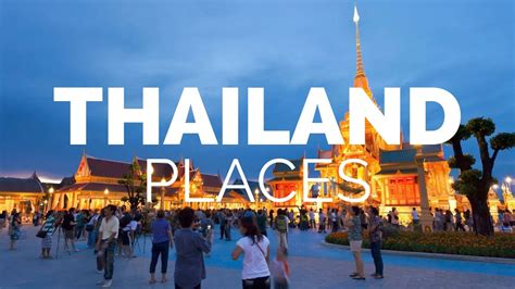 places  visit  thailand travel video youtube