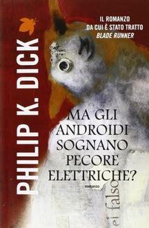 libro ma gli androidi sognano frasi di quot ma gli androidi sognano pecore elettriche quot frasi libro frasi celebri it