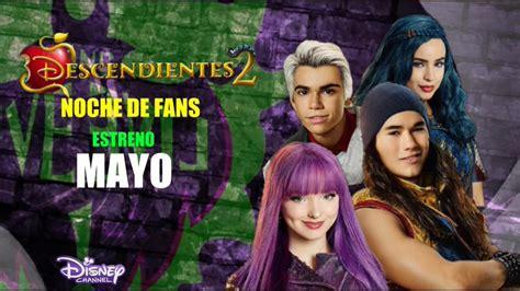 descendientes disney channel latinoamrica descendientes 2 noche de fans bumper quot mayo quot disney