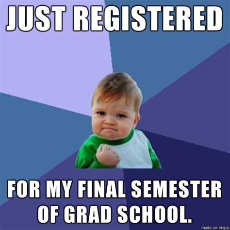 Grad School Meme - 20 grad school memes that are painfully true