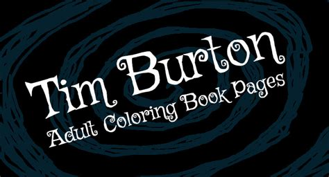 8 Tim Burton Adult Coloring Book Pages [Printables
