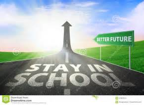 how to better in school stay in school for better future stock images image
