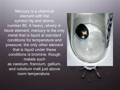only metal liquid at room temperature 2 mercury mendoza
