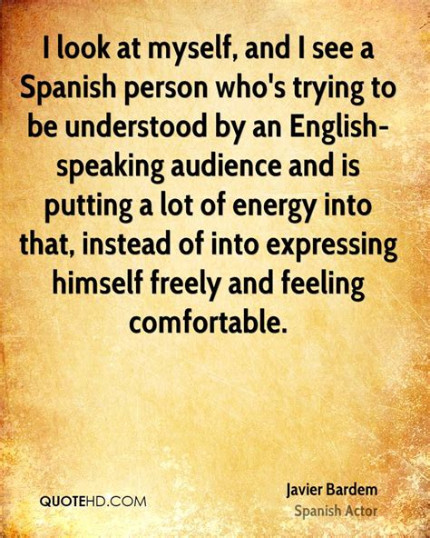 comfortable in spanish javier bardem quotes quotehd