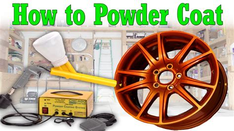 how to powder coat at home in your garage diy