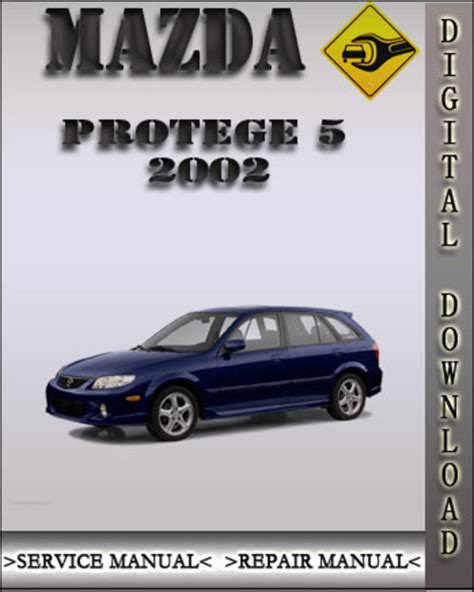 download car manuals pdf free 2002 mazda protege5 electronic throttle control service manual service repair manual free download 2003 mazda protege5 parental controls