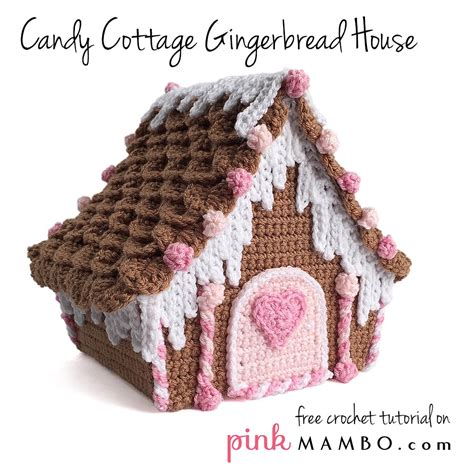 free crochet pattern gingerbread house crochet candy cottage gingerbread house tutorial part 2