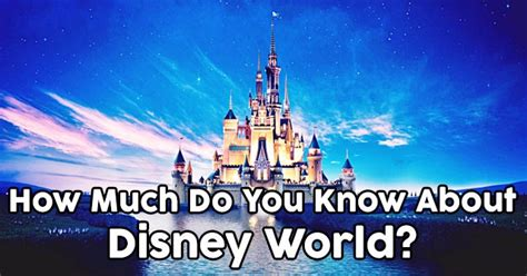 How much do you know about disney world quizpug