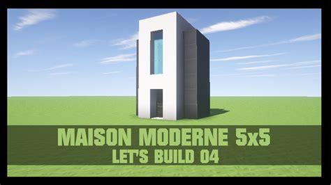 Minecraft Construire Une Maison 1919 by Tuto Comment Construire Une Maison Moderne 5x5 Dans