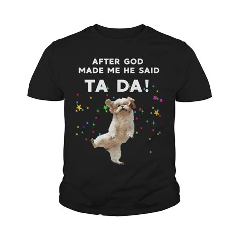 puppies ta after god made me he said ta da terrier shirt hoodie tank top