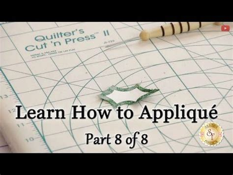 learn how to appliqu 233 with shabby fabrics part 8 difficult shapes and tricky areas youtube
