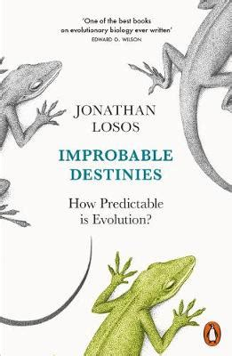 improbable destinies how predictable 0241201926 improbable destinies how predictable is evolution jonathan b losos marlin peterson nhbs