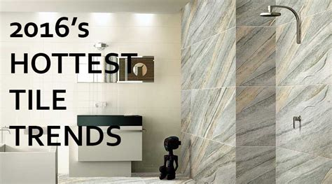 4 Of The Hottest Tile Trends For 2016