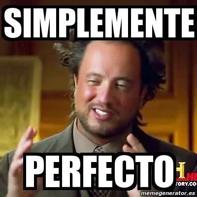 Puta Memes - meme ancient aliens simplemente perfecto 3513068