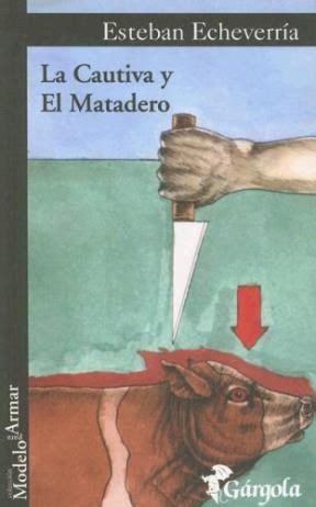el matadero la cautiva la cautiva y el matadero por echeverria esteban 9789872121372 c 250 spide com