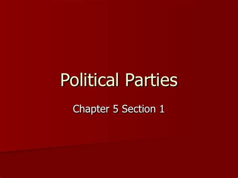 Chapter 5 Section 1 Political Parties