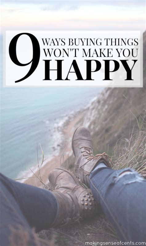 10 Things That Will Make You Happy by Buying Things Won T Make You Happy Do What Makes You Happy