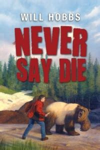 Book Review Never Say Never By Hill by Review Of Never Say Die The Horn Book