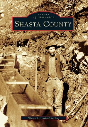 Shasta County Search Shasta County By Shasta Historical Society Arcadia Publishing Books