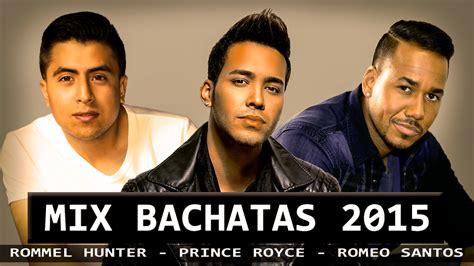 mucica bachata bachata mix 2015 romeo santos prince royce rommel hunter