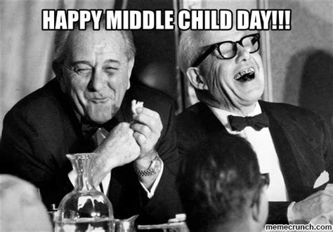 Middle Child Meme - happy middle child day