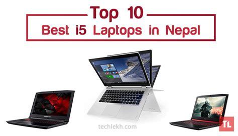 best i5 laptop processor top best i5 laptops in nepal intel i5 laptops price