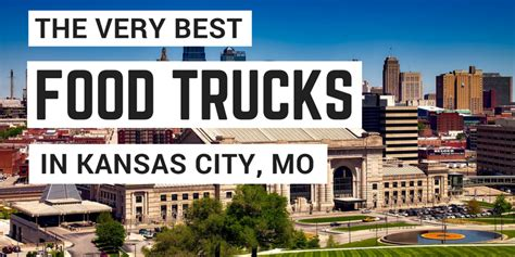 truck kansas city 10 best food trucks in kansas city mobile meals in the