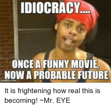 Idiocracy Meme - funny idiocracy memes of 2017 on sizzle salemance