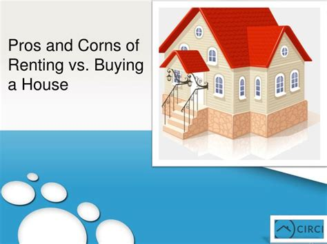buying a house vs renting ppt pros and corns of renting vs buying a house powerpoint presentation id 7495946