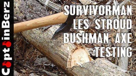 les stroud bushman axe les stroud bushman axe by wetterlings testing chopping