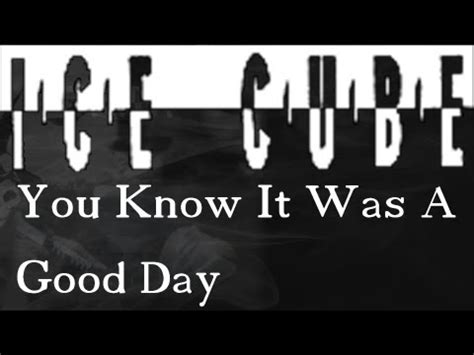 ice cube it was a good day youtube ice cube it was a good day remix youtube