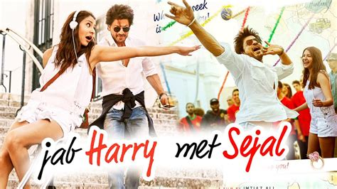 film india jab harry met sejal jab harry met sejal 2017 trailer songs posters