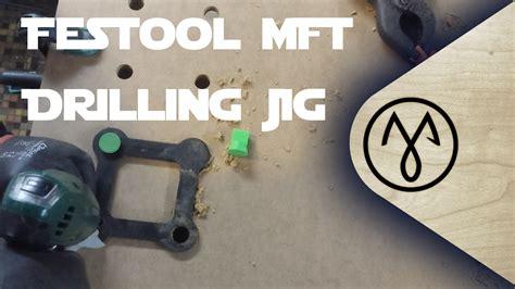 Festool Mft Zelf Maken Da57 Belbin Info Mft Drilling Template