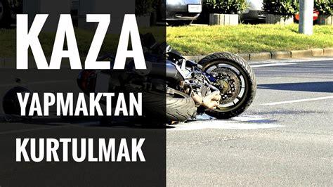 motosiklet kazasi yapmaktan kurtulmak youtube