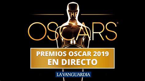 oscar 2019 consulta aqu 237 a todos los nominados a los premios de la academia noticias de el oscars 2019 ganadores en directo