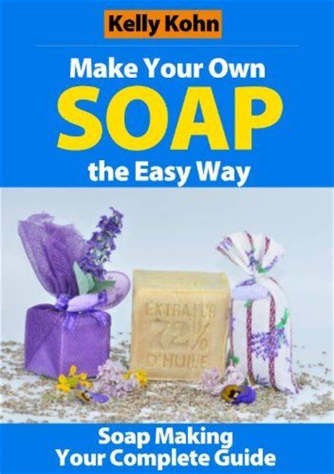the complete photo guide to soap books 66 best images about soap on craft fair