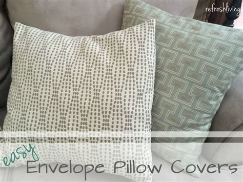 Easy Sew Pillow Covers by Easy Envelope Pillow Covers Refresh Living