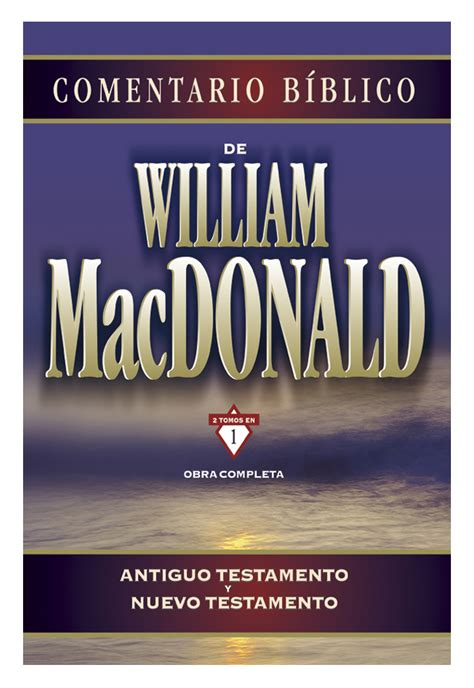 libro comentario biblico matthew henry comentario b 237 blico de william macdonald 2 tomos en 1 obra completa antiguo testamento y nuevo