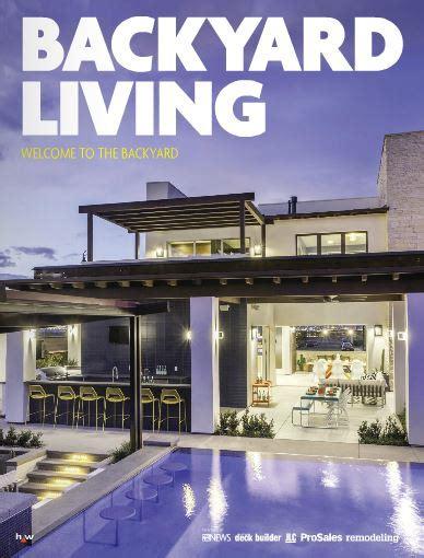 backyard living magazine backyard living digital magazine debuts pool spa news