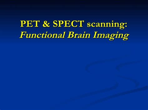 pet technologies on twitter thanks for joining us braubeviale it pet and spect scanning functional brain imaging