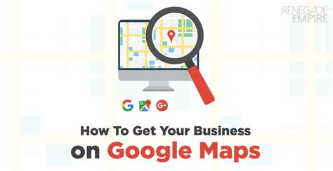 howto get your business listed on local search engines how to get your business on google maps renegade empire